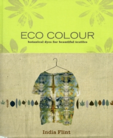 Image for Eco colour  : botanical dyes for beautiful textiles