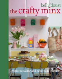 Image for The crafty minx  : creative recycling and handmade treasures
