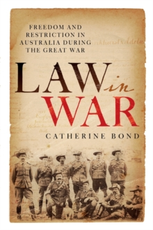 Image for Law in War : Freedom and restriction in Australia during the Great War
