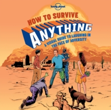 Image for How to survive anything  : a visual guide to laughing in the face of adversity