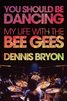 Image for You should be dancing  : my life with the Bee Gees