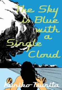 The Sky is Blue with a Single Cloud - Kuniko, Tsurita