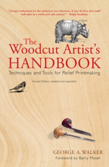 Image for The woodcut artist's handbook: techniques and tools for relief printmaking