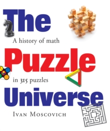 Image for The puzzle universe  : the history of math in 315 puzzles