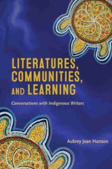 Image for Literatures, Communities, and Learning : Conversations with Indigenous Writers
