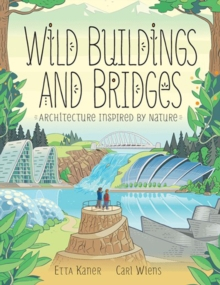 Image for Wild buildings and bridges  : architecture inspired by nature