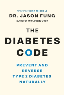 Image for The diabetes code  : prevent and reverse type 2 diabetes naturally