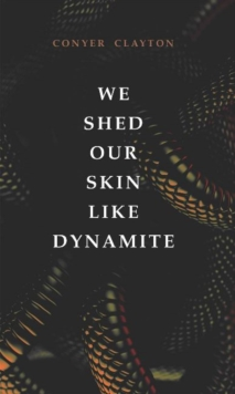 Image for We Shed Our Skin Like Dynamite