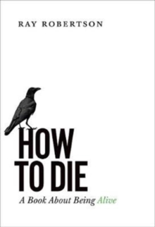 Image for How to Die : A Book About Being Alive