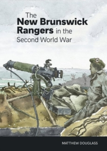 Image for The New Brunswick Rangers in the Second World War
