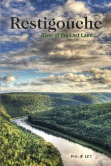 Image for Restigouche : The Long Run of the Wild River