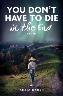 Image for YOU DON'T HAVE TO DIE in the end : A Novel