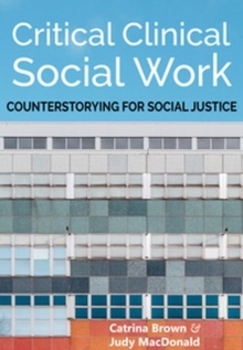 Image for Critical Clinical Social Work : Counterstorying for Social Justice