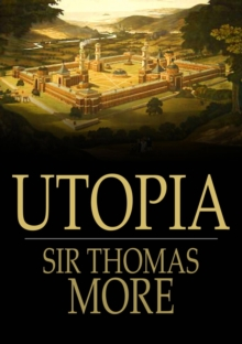 Image for Utopia: On the Best State of a Republic and on the New Island of Utopia