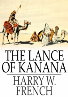 Image for The Lance of Kanana: A Story of Arabia