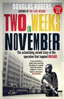 Image for Two Weeks in November : The Astonishing Untold Story of the Operation that Toppled Mugabe