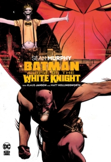 Batman: Curse of the White Knight - Murphy, Sean