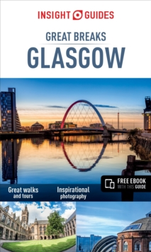 Insight Guides Great Breaks Glasgow (Travel Guide with free eBook)