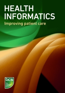 Image for Health informatics: improving patient care.