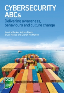 Image for Cyber security ABCs  : delivering awareness, behaviours and culture change
