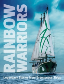 Image for Rainbow Warriors  : legendary stories from Greenpeace ships