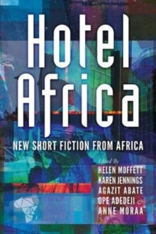 Image for Hotel Africa  : new short fiction from Africa