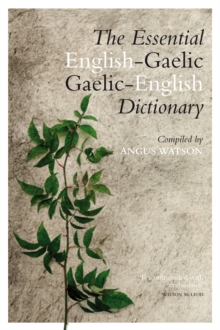 Image for The essential English-Gaelic dictionary  : a dictionary for students and learners of Scottish Gaelic