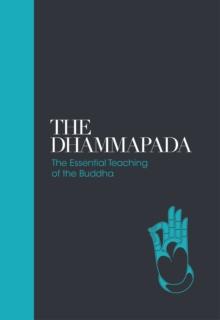 Image for The Dhammapada  : the essential teachings of the Buddha