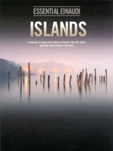 """Image for Islands - Essential Einaudi : A Selection of Songs from Ludovico Einaudi's """"Best of"""" Album, Transcribed for Solo Piano"""