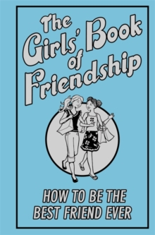 Image for The girls' book of friendship: how to be the best friend ever