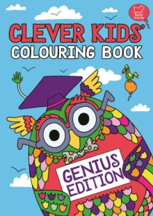 The Clever Kids' Colouring Book : Genius Edition - Dickason, Chris