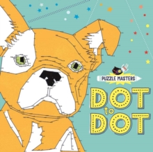 Puzzle Masters: Dot to Dot : Extreme Puzzle Challenges for Clever Kids - Wade, Sarah