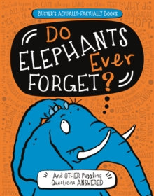 Image for Do elephants ever forget?  : and other puzzling questions answered