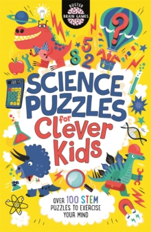 Science puzzles for clever kids  : over 100 STEM puzzles to exercise your mind - Moore, Gareth