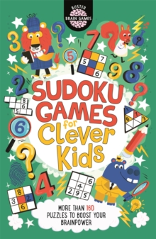 Sudoku Games for Clever Kids (R) : More than 160 puzzles to boost your brain power - Moore, Gareth