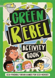 Image for The green rebel activity book  : eco-friendly brain games for eco-heroes