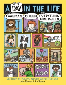 Image for A day in the life of a caveman, a queen and everything in between