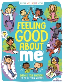 Image for Feeling good about me  : explore your emotions, let go of your worries