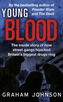 Image for Young blood  : the inside story of how street gangs hijacked Britain's biggest drugs cartel