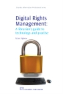 Image for Digital rights management: a librarian's guide to technology and practice