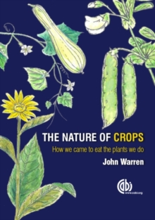 Image for The nature of crops  : how we came to eat the plants we do