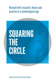 Image for Squaring the circle: researching normal birth in a technological world