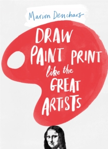 Image for Draw, paint, print like the great artists