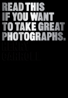 Image for Read this if you want to take great photographs