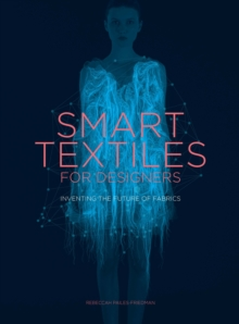 Image for Smart textiles for designers  : inventing the future of fabrics
