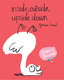 Image for Inside, Outside, Upside Down : Draw & Discover