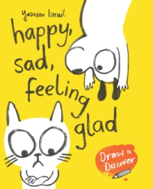 Image for Happy, Sad, Feeling Glad : Draw & Discover