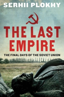 Image for The last empire  : the final days of the Soviet Union