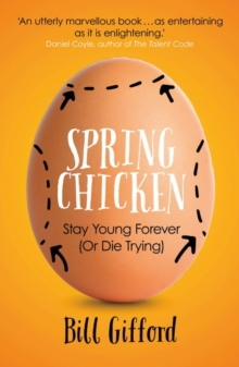 Image for Spring chicken  : stay young forever (or die trying)