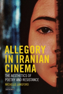 Image for Allegory in Iranian Cinema : The Aesthetics of Poetry and Resistance